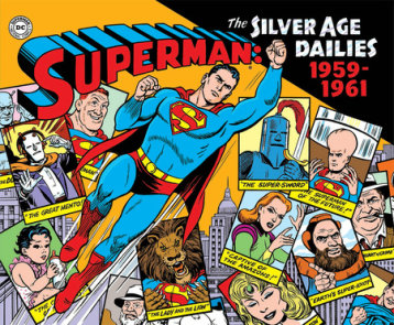 Superman: The Silver Age Newspaper Dailies Volume 1: 1959-1961