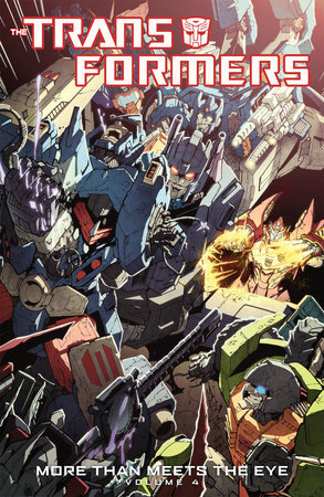 Transformers: More Than Meets The Eye Volume 4 by James Roberts