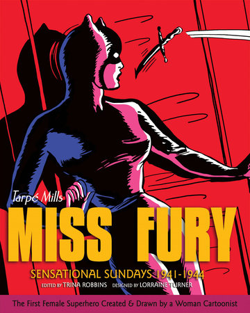 Miss Fury: Sensational Sundays 1941-1944 by Tarpe Mills