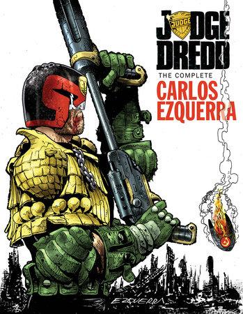Judge Dredd: The Complete Carlos Ezquerra Volume 2 by John Wagner