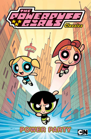 Powerpuff Girls Classics Volume 1: Power Party by Craig Mccraken and Jennifer Moore