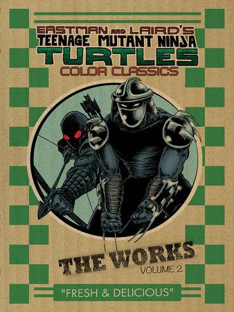 Teenage Mutant Ninja Turtles: The Works Volume 2 by Kevin Eastman and Peter Laird
