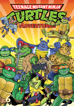 Teenage Mutant Ninja Turtles Adventures Volume 6 by Ryan Brown and Dean Clarrain