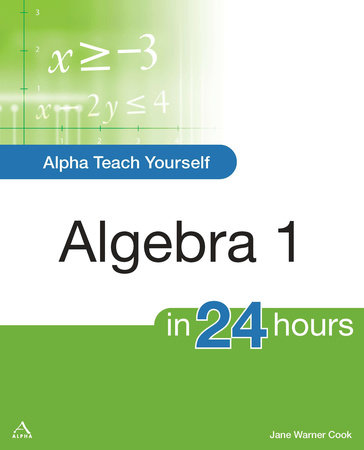 Alpha Teach Yourself Algebra I in 24 Hours by Jane Warner Cook