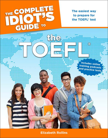The Complete Idiot's Guide to the TOEFL® by Elizabeth Rollins