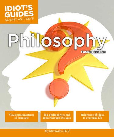 Philosophy, Fourth Edition by Jay Stevenson