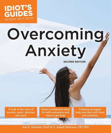 Overcoming Anxiety, Second Edition by Joni E. Johnston Psy.D. and O. Joseph Bienvenu, MD, PhD
