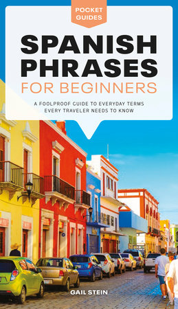 Spanish Phrases for Beginners by Gail Stein
