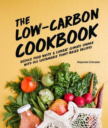 The Low-Carbon Cookbook & Action Plan by Alejandra Schrader
