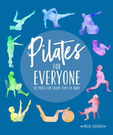 Pilates for Everyone by Micki Havard