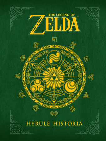 The Legend of Zelda: Hyrule Historia by Eiji Aonuma and Akira Himekawa