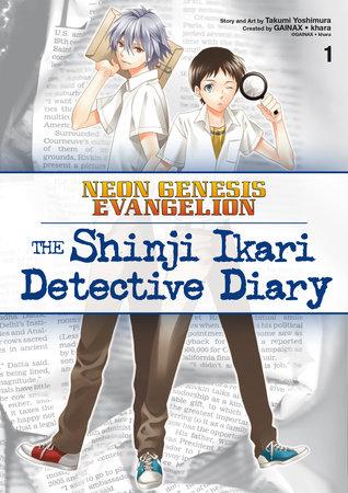 Neon Genesis Evangelion: The Shinji Ikari Detective Diary Volume 1 by Takumi Yoshimura