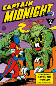 Captain Midnight Archives Volume 2: Captain Midnight Saves the World