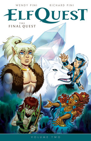 Elfquest: The Final Quest Volume 2 by Wendy Pini and Richard Pini