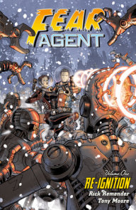 Fear Agent Volume 1: Re-Ignition (2nd edition)