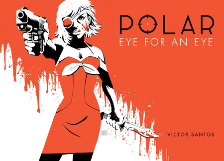 Polar Volume 2 Eye for an Eye by Victor Santos