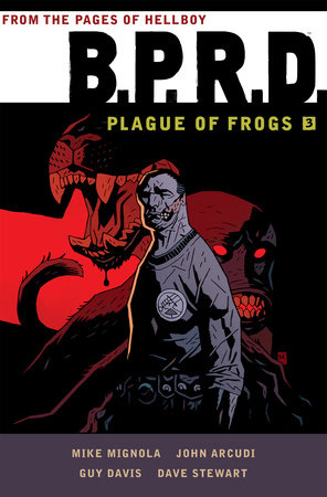 B.P.R.D: Plague of Frogs Volume 3 by Mike Mignola