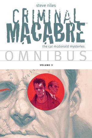 Criminal Macabre Omnibus  Volume 3 by Steve Niles