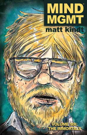 MIND MGMT Volume 6: The Immortals by Matt Kindt