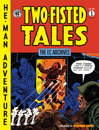The EC Archives: Two-Fisted Tales Volume 1 by Various