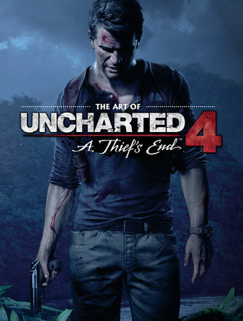The Art of Uncharted 4: A Thief's End by Naughty Dog