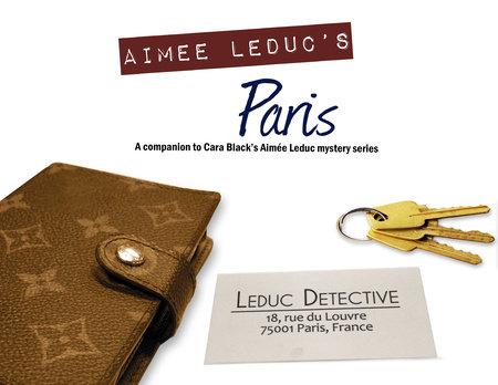 The Aimee Leduc Companion by Cara Black