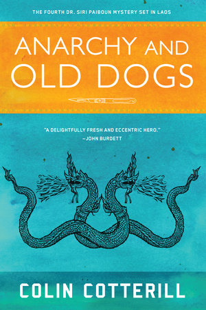 Anarchy and Old Dogs by Colin Cotterill