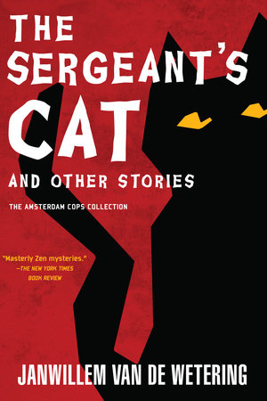 The Sergeant's Cat by Janwillem van de Wetering