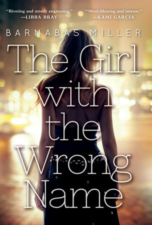 The Girl with the Wrong Name by Barnabas Miller