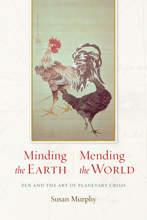 Minding the Earth, Mending the World by Susan Murphy