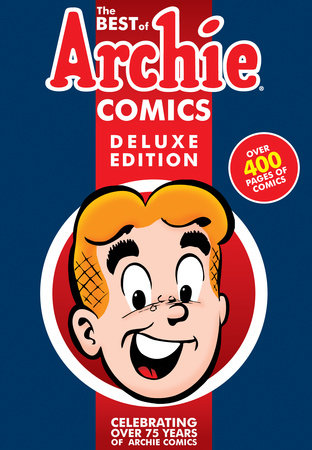 The Best of Archie Comics Book 1 Deluxe Edition by Archie Superstars
