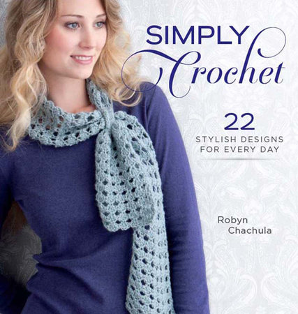 Simply Crochet by Robyn Chachula