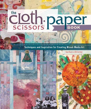 The Cloth Paper Scissors Book by Barbara Delaney