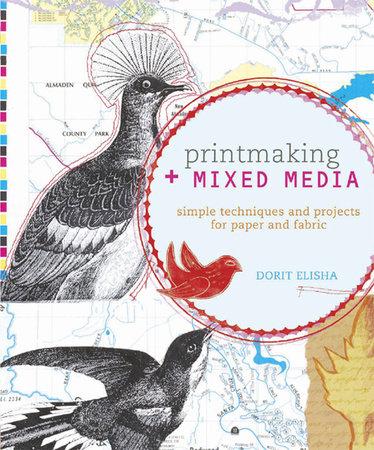 Printmaking + Mixed Media by Dorit Elisha