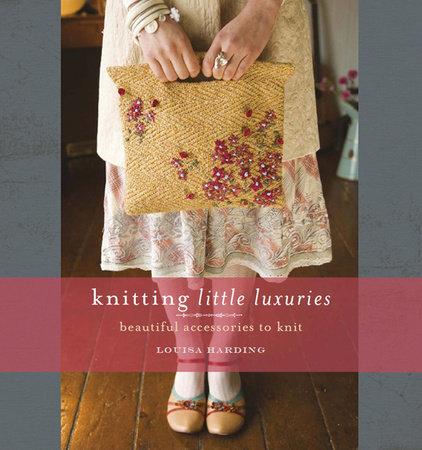 Knitting Little Luxuries by Louisa Harding