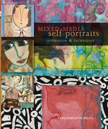 Mixed-Media Self-Portraits by Cate Coulacos Prato