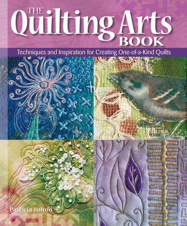 The Quilting Arts Book by Pokey Bolton