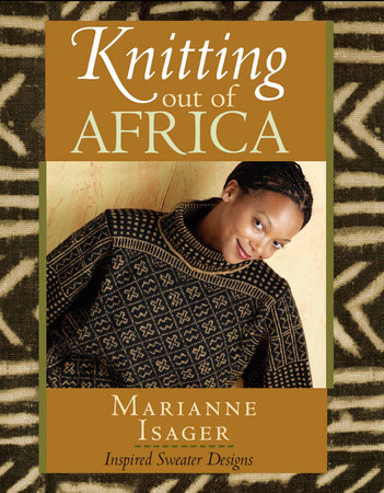 Knitting Out of Africa by Marianne Isager