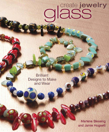 Create Jewelry: Glass by Marlene Blessing