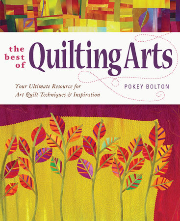 The Best of Quilting Arts by Pokey Bolton