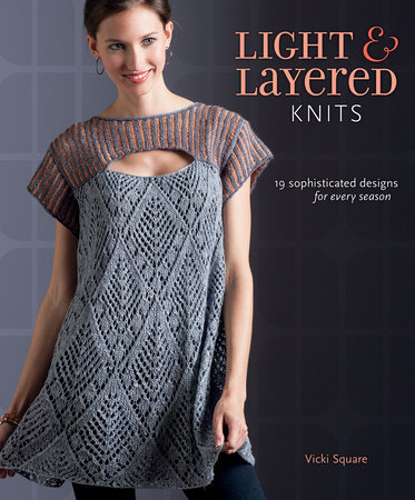 Light and Layered Knits by Vicki Square