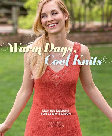 Warm Days, Cool Knits by Corrina Ferguson