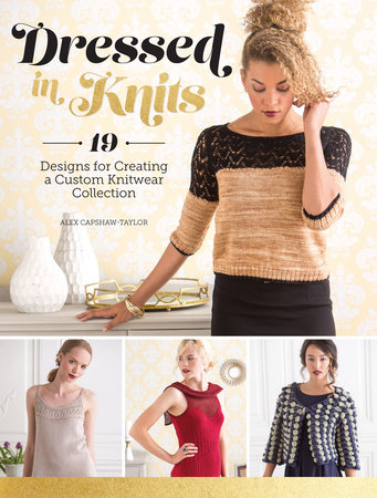 Dressed in Knits by Alex Capshaw-Taylor