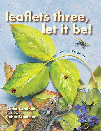 Leaflets Three, Let It Be! by Anita Sanchez