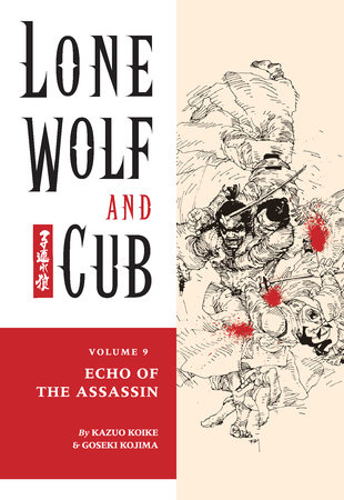 Lone Wolf and Cub Volume 9: Echo of the Assassin by Kazuo Koike