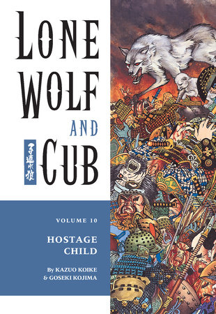 Lone Wolf and Cub Volume 10: Hostage Child by Kazuo Koike