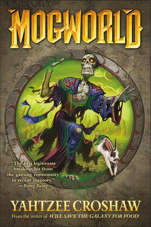 Mogworld by Yahtzee Croshaw | PenguinRandomHouse com: Books
