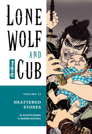 Lone Wolf and Cub Volume 12: Shattered Stones by Kazuo Koike