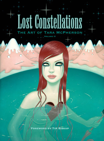 Lost Constellations: The Art of Tara McPherson Vol. 2 by Tara McPherson