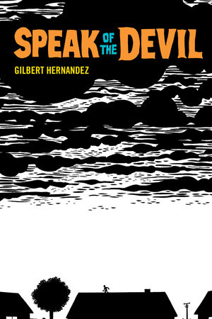Speak of the Devil by Gilbert Hernandez